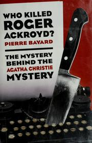 Cover of: Who killed Roger Ackroyd? | Pierre Bayard