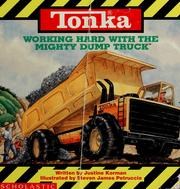 Cover of: Tonka working hard with the mighty dump truck | Justine Korman