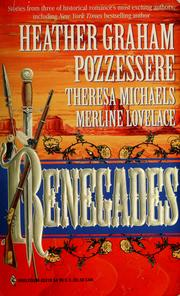 Cover of: Renegades | Heather Graham Pozzessere, Theresa Michaels, Merline Lovelace