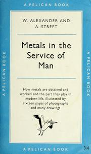 Cover of: Metals in the service of man | Arthur Charles Street