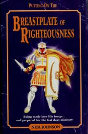 Cover of: Putting on the breastplate of righteousness | Nita Johnson