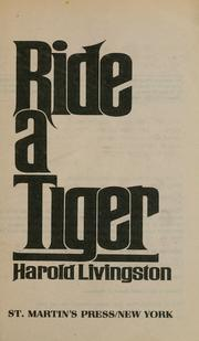 Cover of: Ride a tiger | Harold Livingston