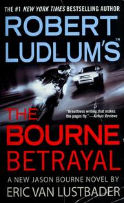 Cover of: Robert Ludlum's The Bourne betrayal | Eric Lustbader