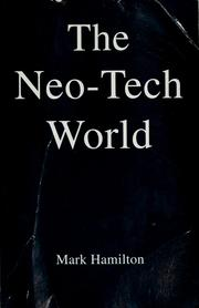 Cover of: The neo-tech world | Mark Hamilton