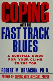 Cover of: Coping with the fast track blues | Robert M. Bramson