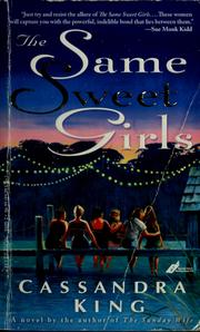 Cover of: The same sweet girls by Cassandra King