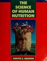Cover of: The science of human nutrition by Judith E. Brown