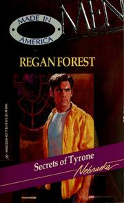 Cover of: Secrets of Tyrone (Men Made in America: Nebraska #27) | Regan Forest