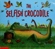 Cover of: The selfish crocodile | Faustin Charles