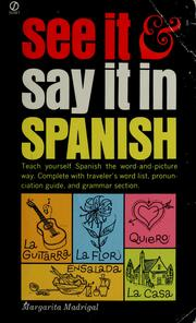 Cover of: See it and say it in Spanish | Margarita Madrigal