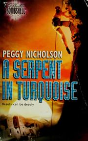 Cover of: A Serpent In Turquoise (Silhouette Bombshell) | Peggy Nicholson
