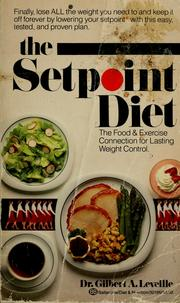 Cover of: The setpoint diet | Gilbert A. Leveille