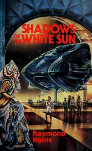 Cover of: Shadows of the white sun | Raymond Harris