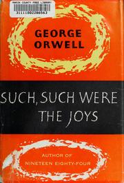 Cover of: Such, such were the joys | George Orwell