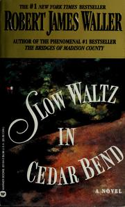 Cover of: Slow waltz in Cedar Bend | Robert James Waller
