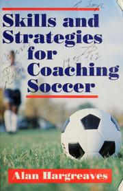 Cover of: Skills and strategies for coaching soccer by Alan Hargreaves