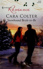 Cover of: Snowbound bride-to-be by Cara Colter