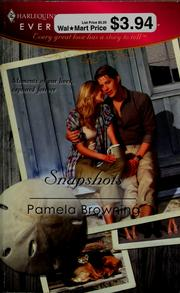 Cover of: Snapshots (Harlequin Everlasting Love) | Pamela Browning