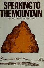 Cover of: Speaking to the mountain | Chan C. Garrett