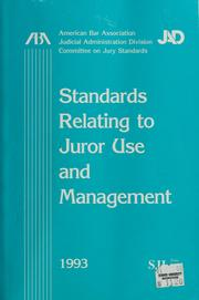Cover of: Standards relating to juror use and management | American Bar Association. Committee on Jury Standards