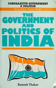 Cover of: The government and politics of India | Ramesh Chandra Thakur