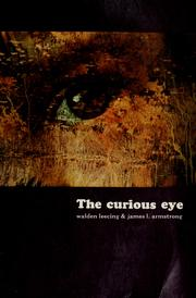 Cover of: The curious eye by Walden Leecing