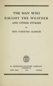 Cover of: The man who caught the weather, and other stories | Bess Streeter Aldrich