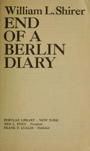 Cover of: End of a Berlin diary | William L. Shirer