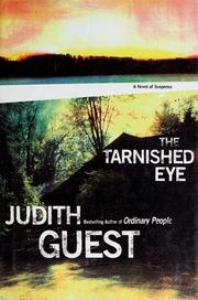 Cover of: The tarnished eye | Judith Guest