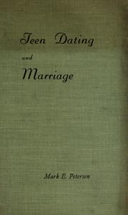 Cover of: Teen dating and marriage | Mark E. Petersen