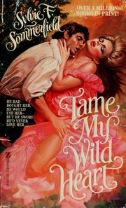 Tame my wild heart by Sylvie Sommerfield