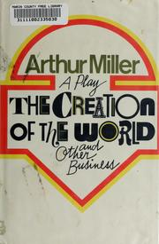 Cover of: The creation of the world and other business | Arthur Miller