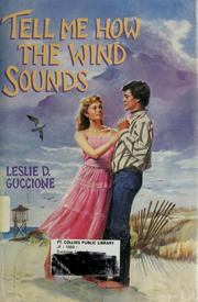 Cover of: Tell me how the wind sounds | Leslie D. Guccione