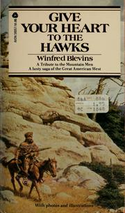 Cover of: Give your heart to the hawks | Winfred Blevins