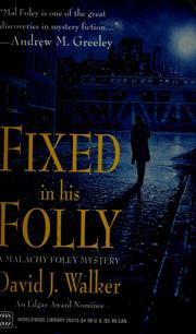 Cover of: Fixed in his folly | David J. Walker