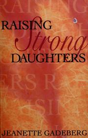 Cover of: Raising strong daughters | Jeanette Gadeberg