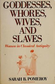 Goddesses, whores, wives, and slaves