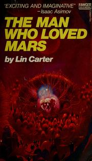 Cover of: The man who loved Mars | Lin Carter