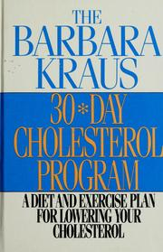 Cover of: The Barbara Kraus 30-day cholesterol program | Barbara Kraus