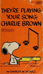 Cover of: They're playing your song, Charlie Brown | Charles M. Schulz
