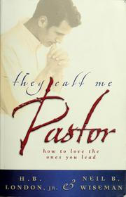 Cover of: They Call Me Pastor | H. B. London, Neil B. Wiseman