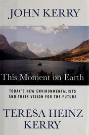 Cover of: This moment on Earth | John Kerry, Teresa Heinz Kerry