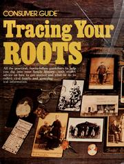 Cover of: Tracing your roots | by the editors of Consumer guide.