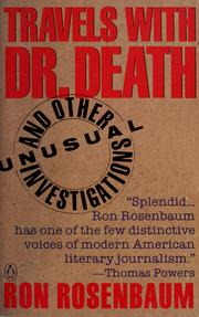 Cover of: Travels with Dr. Death and other unusual investigations | Ron Rosenbaum