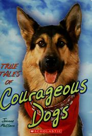 Cover of: True tales of courageous dogs | Joanne Mattern
