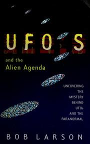 Cover of: UFOs and the alien agenda by Bob Larson