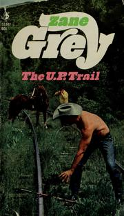 Cover of: The U.P. trail by Zane Grey