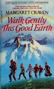 Cover of: Walk Gently This Good Earth | Margaret Craven