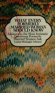 Cover of: What every formerly married woman should know | Louise Montague
