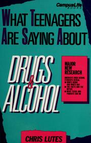 Cover of: What teenagers are saying about drugs & alcohol | Chris Lutes